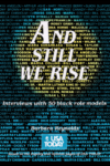 And Still We Rise: Interviews With 50 Black Role Models