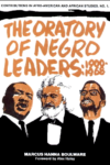 The Oratory Of Negro Leaders: 1900-1968