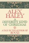 Alex Haley Offers Readers A Different Kind of Christmas